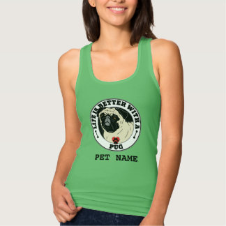 Life Is Better With A Pug Personalized Singlet
