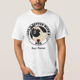 Life Is Better With A Pug Personalized T-Shirt