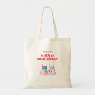 Life is better with a soul sister tote bag