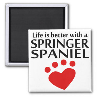 Life Is Better With A Springer Spaniel Magnet