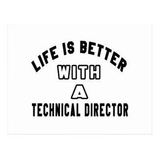 Life Is Better With A Technical Director. Postcard