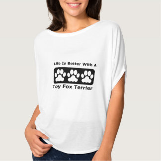 Life Is Better With A Toy Fox Terrier T-Shirt