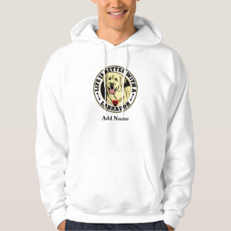 Life Is Better With A White Labrador Personalized Hoodie