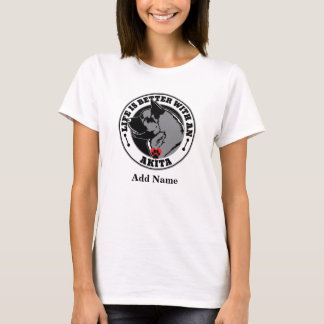 Life Is Better With An Akita Personalized T-Shirt