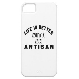 Life Is Better With An Artisan iPhone 5 Case
