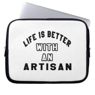 Life Is Better With An Artisan Computer Sleeves
