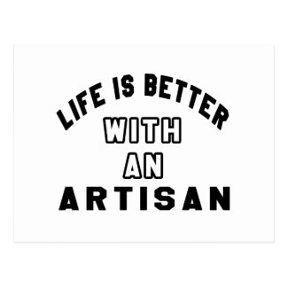Life Is Better With An Artisan Postcard