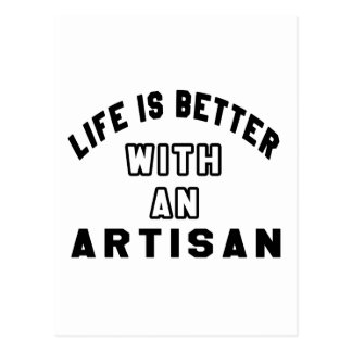 Life Is Better With An Artisan Postcards