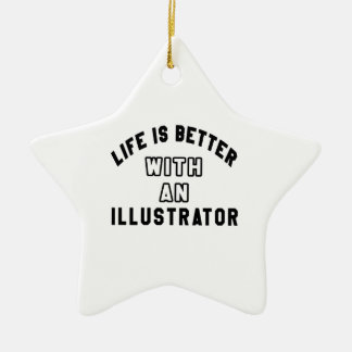 Life Is Better With An Illustrator Christmas Ornaments