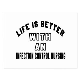 Life Is Better With An Infection control nursing Post Card