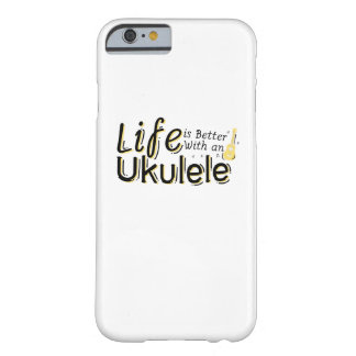 Life is Better With an Ukulele Uke Music Lover Barely There iPhone 6 Case
