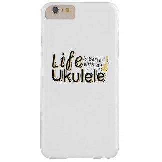 Life is Better With an Ukulele Uke Music Lover Barely There iPhone 6 Plus Case