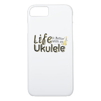 Life is Better With an Ukulele Uke Music Lover iPhone 8/7 Case