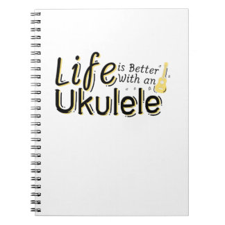 Life is Better With an Ukulele Uke Music Lover Spiral Notebook