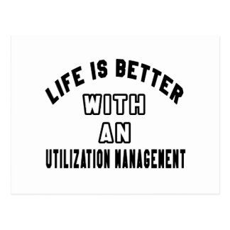 Life Is Better With An Utilization management Post Cards