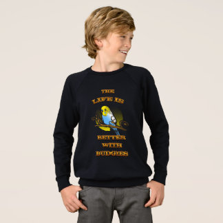 Life Is Better With Budgie Sweatshirt