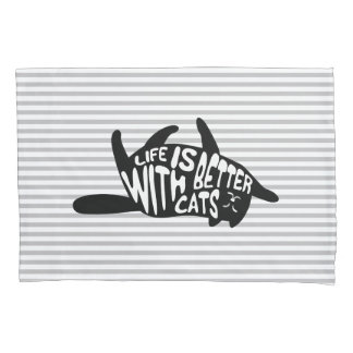 Life is better with cats   Fun Typography Pillowcase