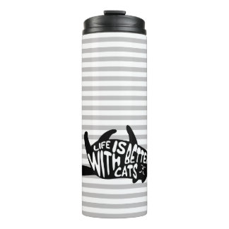 Life is better with cats | Fun Typography Thermal Tumbler