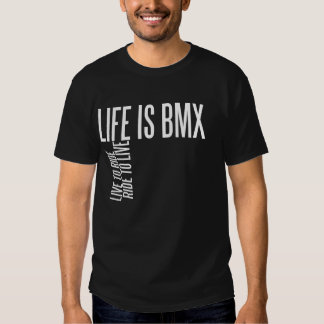 Life Is BMX Tshirts