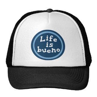 Life is bueno hats