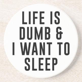 Life Is Dumb Coaster