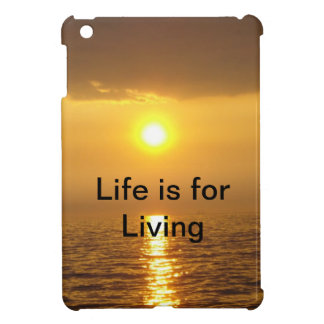 Life is for living iPad mini cover