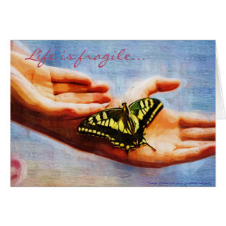 Life is fragile note card