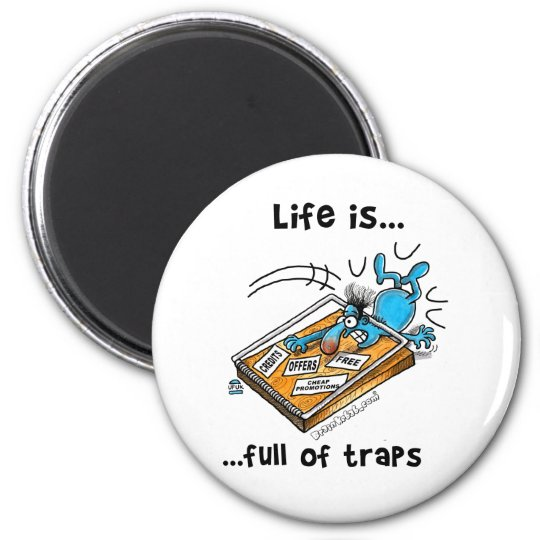 Life is full of Traps Magnet
