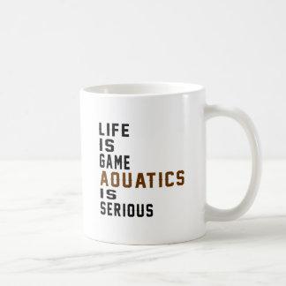 Life is game Aquatics is serious Basic White Mug