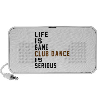 Life is game Club is serious Speaker System