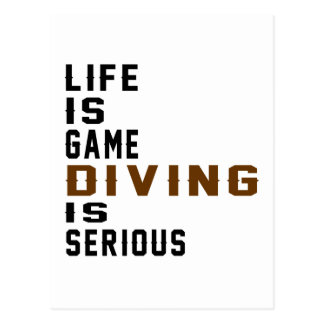Life is game Diving is serious Postcard