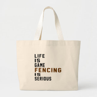 Life is game Fencing is serious Jumbo Tote Bag