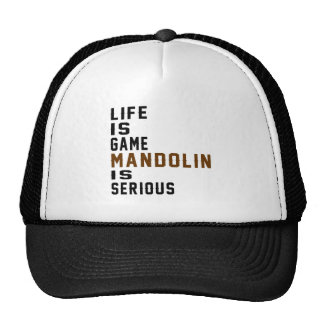 Life is game Mandolin is serious Cap