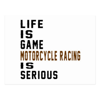 Life is game Motorcycle Racing is serious Postcard