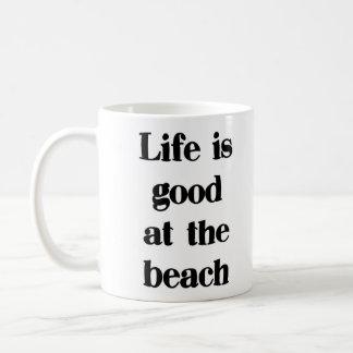 Life is good at the beach Mug