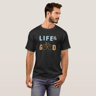 Life is Good Biking Bikers Cycling Graphic Design T-Shirt