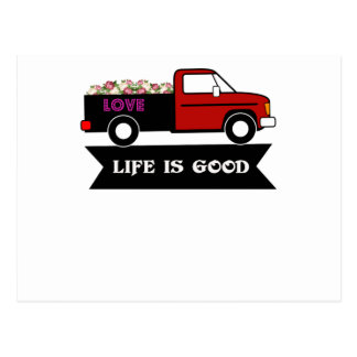 Life is good, flowers truck, gift for lover couple postcard