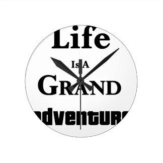 Life Is Grand Adventure Round Clock