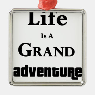 Life Is Grand Adventure Silver-Colored Square Decoration