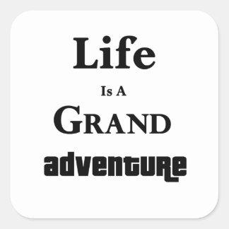 Life Is Grand Adventure Square Sticker