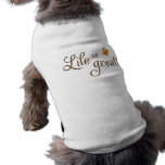 Life is great motivational dog tee with butterfly