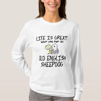 Life is Great Old English Sheepdog Ladies T-Shirt