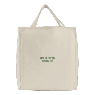 LIFE IS GREEN TODAY !!!!! EMBROIDERED BAGS