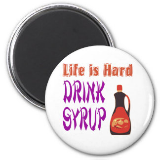 Life  is hard Drink Syrup Magnet