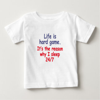 Life is hard game, it is the reason why I sleep Baby T-Shirt