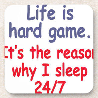 Life is hard game, it is the reason why I sleep Drink Coasters