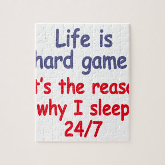 Life is hard game, it is the reason why I sleep Jigsaw Puzzle