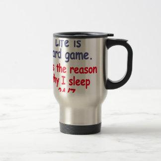 Life is hard game, it is the reason why I sleep Travel Mug
