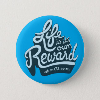 Life is its own Reward 6 Cm Round Badge