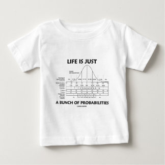Life Is Just A Bunch Of Probabilities (Stats Fun) Baby T-Shirt